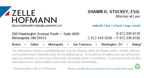 Zelle Hofmann Voelbel & Mason LLP  500 Washington Avenue South, Suite 4000  Suite 4000  Minneapolis, MN 55415  D 612.336.9135 C 612.418.9336  F 612.336.9100  www.zelle.com